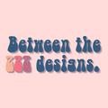 Between The ZZZ Designs